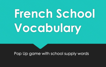 French School Vocabulary : Pop-Up Game  (uses school suppl