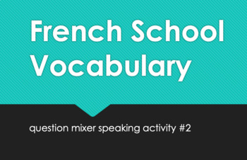 French School Vocabulary : Question Mixer Speaking Activity 2