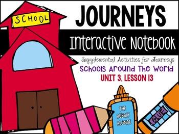 Schools Around the World Unit 3, Lesson 13- Journeys Print
