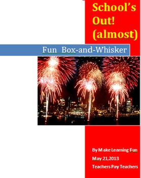 School's Out! (almost) Fun Box and Whisker plot activity Algebra