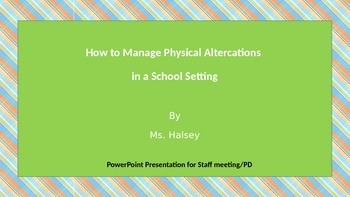 Schoolwide Plan for Physical Altercations - PPT for Staff