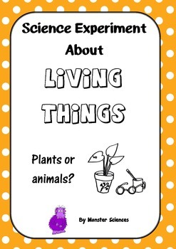 Science Experiment about Living Things - Plants or Animals?