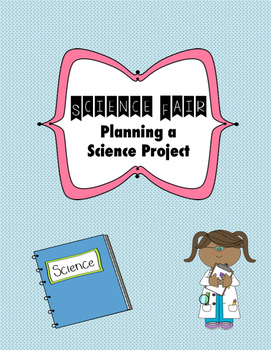 Science Fair: Planning a Science Project