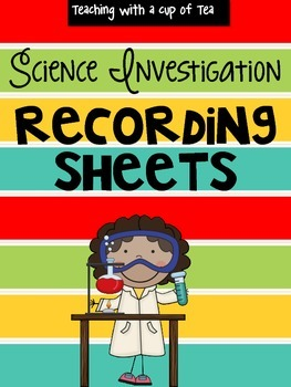 Science Investigation Recording Sheets