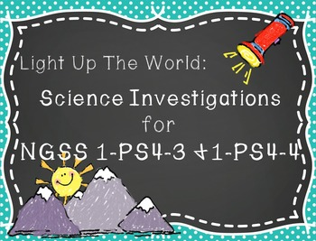 Science Investigations for NGSS 1-PS4-3and 1-PS4-4