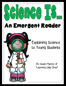 Science Is... (An Emergent Reader to Explain Science to Yo