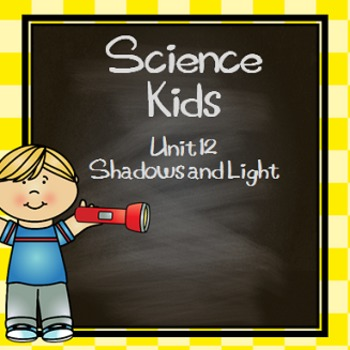 Science Kids... Unit 12 Shadows and Light