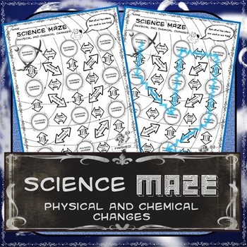 Science Maze Physical And Chemical Changes