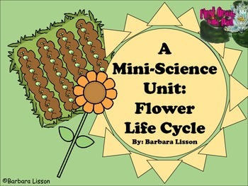 Science Mini-Unit: Flower Life Cycle