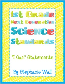 """Science Next Generation Standards 1st Grade """"I Can"""" Statements"""