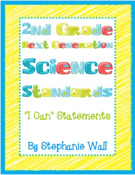 "Science Next Generation Standards 2nd Grade ""I Can"" Statements"