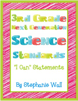 """Science Next Generation Standards 3rd Grade """"I Can"""" Statements"""