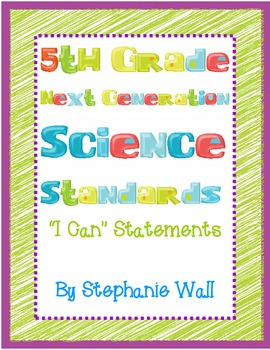 """Science Next Generation Standards 5th Grade """"I Can"""" Statements"""
