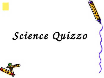 Science Quizzo (Earth's layers, composition, destruction, etc.)