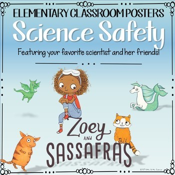 Science Safety Posters - Zoey and Sassafras