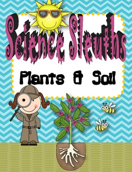 Science Sleuths Discover Plants & Soil