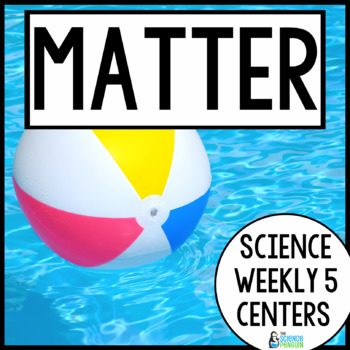 Matter {Science Weekly Five Stations}