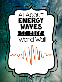 Science Word Wall - All About Energy Waves