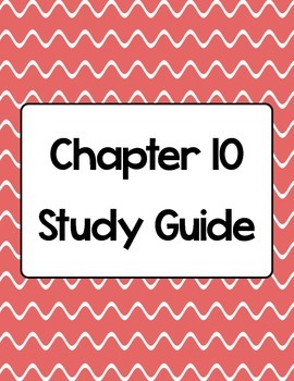 Science a Closer Look Ch. 10 Study Guide & Test