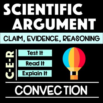 Claim, Evidence, Reasoning: Scientific Arguments - Convect