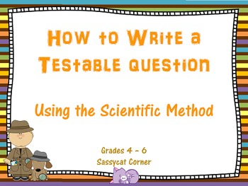 Scientific Method - How to Write a Testable Question PowerPoint