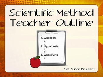Scientific Method and Skills Teacher Outline Power Point