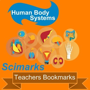 Scimarks - Teachers Bookmarks: Human Body Systems Edition