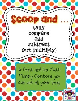 Scoop And... Print and Go Money Math Centers