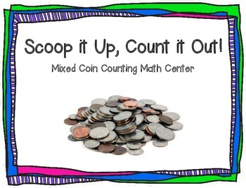Scoop it Up, Count it Out! Mixed Coin Counting Activities