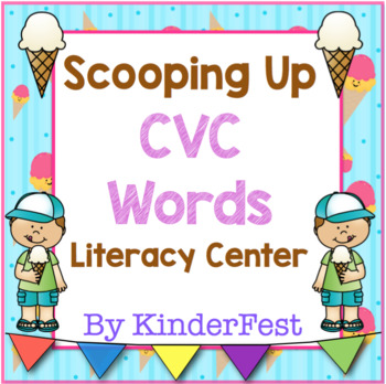 Scooping Up CVC Words - CVC Center and Activities