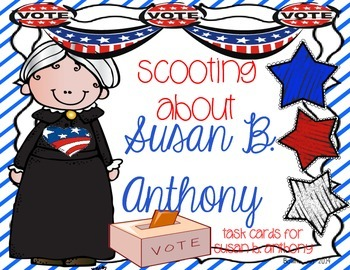 Scootin' About Susan B. Anthony Scoot/ Task Cards
