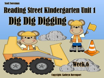 Scott Foresman Reading Street Kindergarten Unit 1 Dig Dig