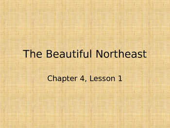 Scott Foresman Regions, Chapter 4 Lesson 1 The Beautiful N