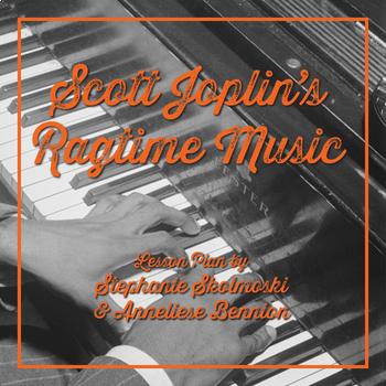 Scott Joplin's Ragtime Music Lesson Plan Musical Lesson Plan