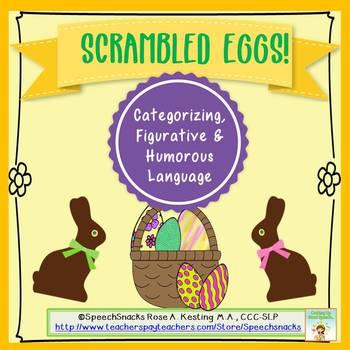 Scrambled Eggs{Categorizing, Figurative and Humorous Langu
