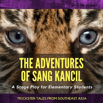 Script: The Adventures of Sang Kancil: Trickster Tales fro
