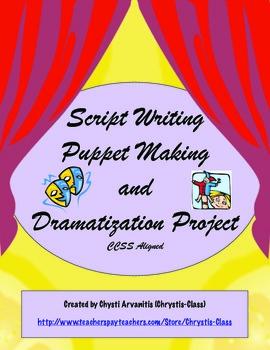 Script Writing, Puppet Making, and Dramatization Project: