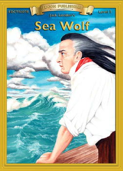Sea Wolf RL3-4 Adapted and Abridged Novel