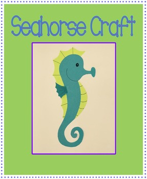 Seahorse Craft - Great for Under the Sea Theme
