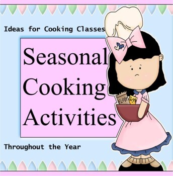 Seasonal Cooking Activities-A year of cooking ideas