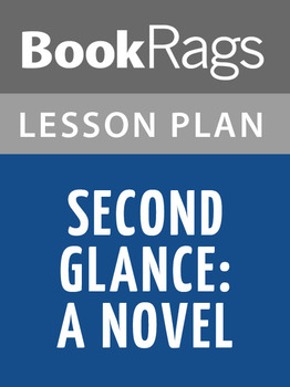 Second Glance: A Novel Lesson Plans