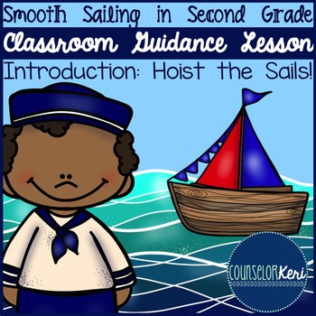 Classroom Guidance Lesson: Back to School - Hoist the Sails!