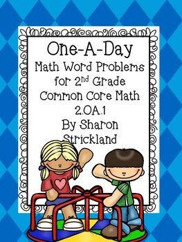 """Second Grade Common Core  """"One-A-Day"""" Math Word Problems-2.OA.1"""