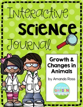 Second Grade Interactive Science Journal: Growth & Changes
