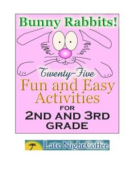 Second and Third Grade: Twenty-five Bunny Rabbit Activitie