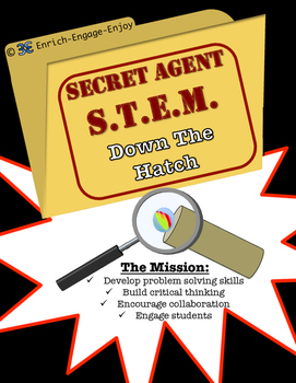 Secret Agent STEM STEAM Mission: Down the Hatch!