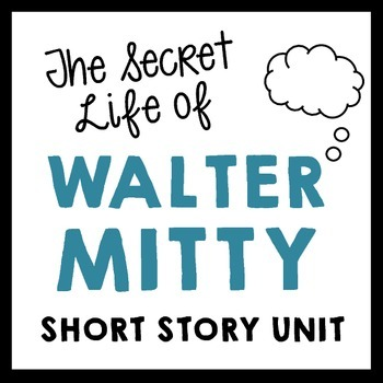 Secret Life of Walter Mitty by James Thurber 7 Day Common