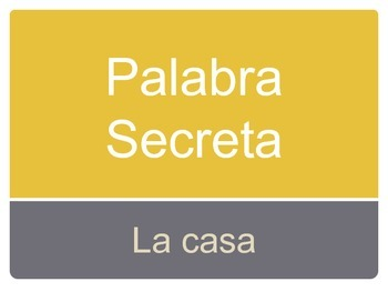 Secret Word:  SPANISH house vocabulary