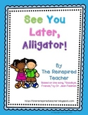 See You Later Alligator!
