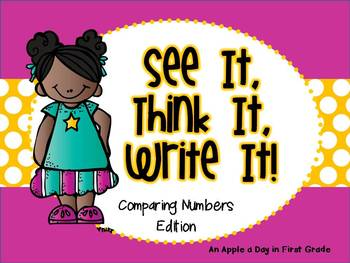 See it, Think it, Write it!  Comparing Numbers Edition